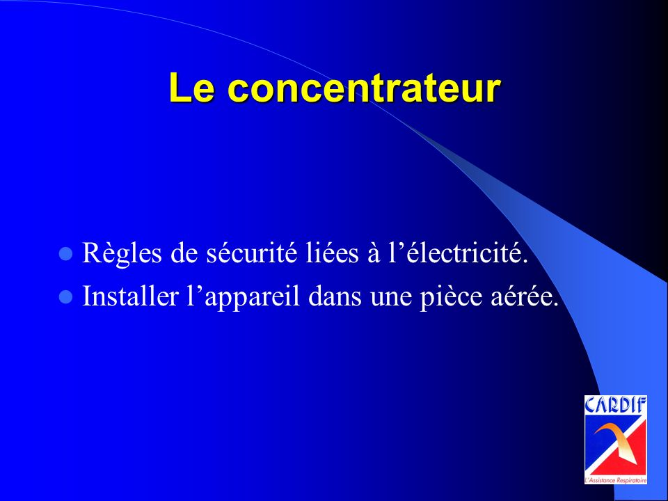 Le concentrateur Règles de sécurité liées à l'électricité.