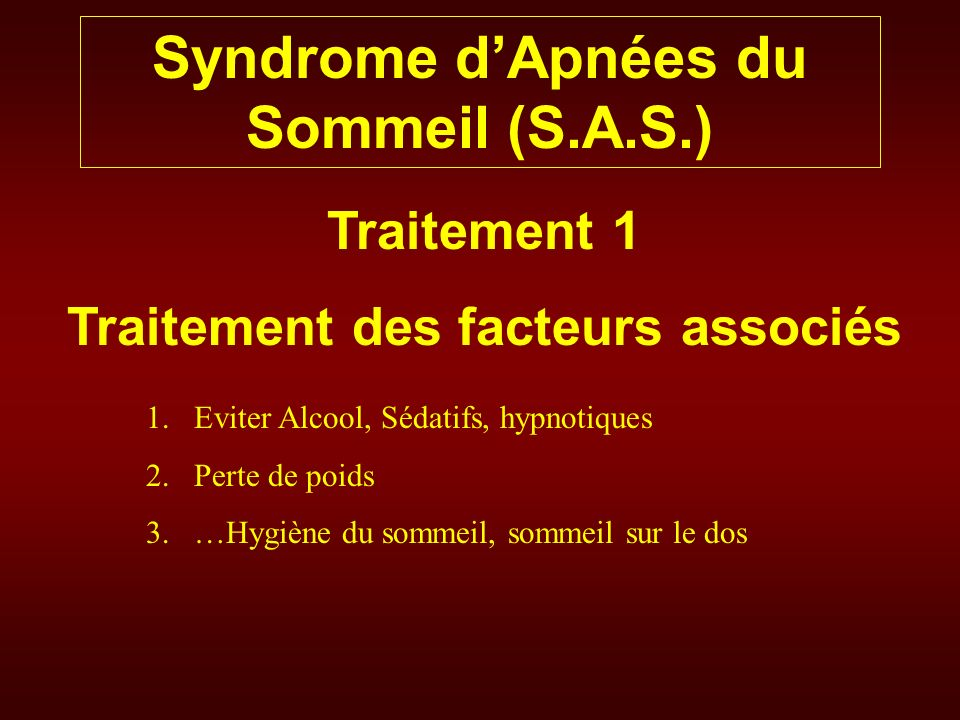 Syndrome d'Apnées du Sommeil (S.A.S.) Traitement des facteurs associés