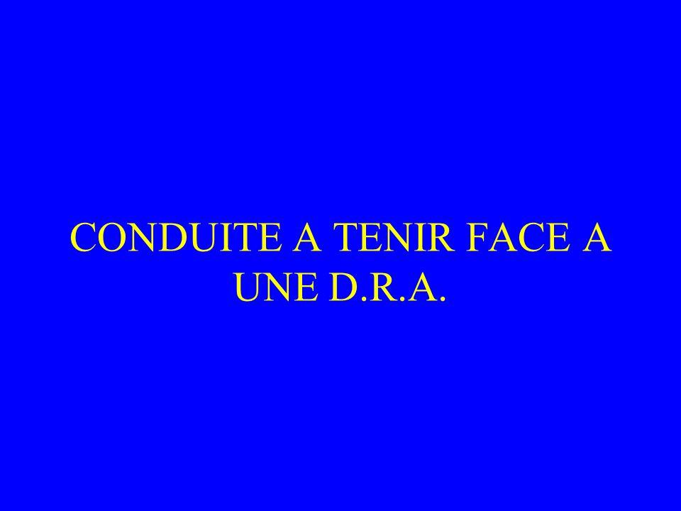 CONDUITE A TENIR FACE A UNE D.R.A.