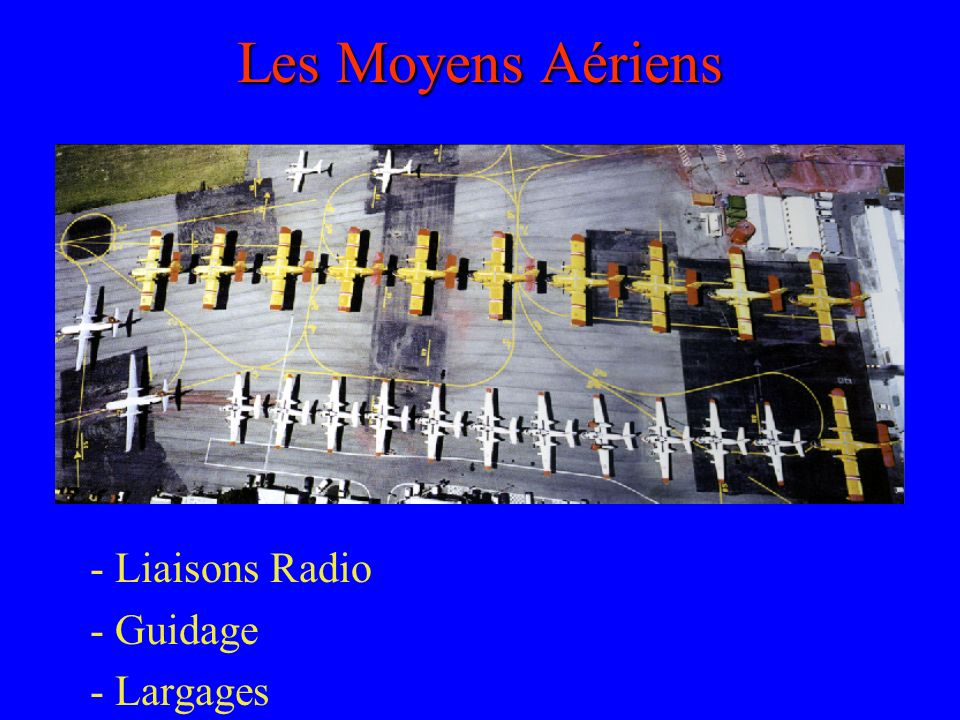- Liaisons Radio - Guidage - Largages
