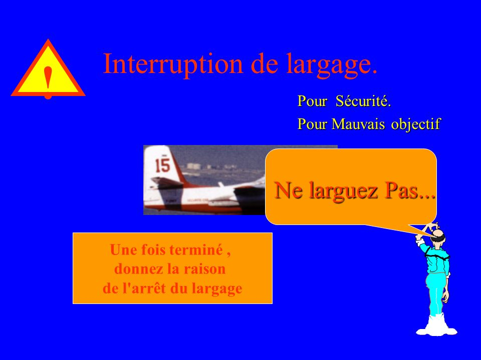 Interruption de largage.