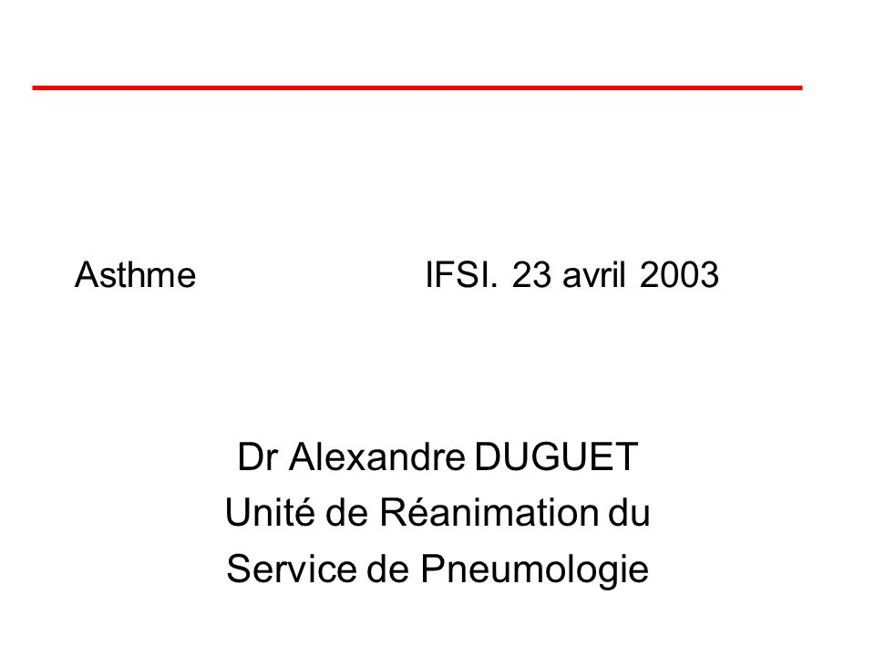 Dr Alexandre DUGUET Unité de Réanimation du Service de Pneumologie