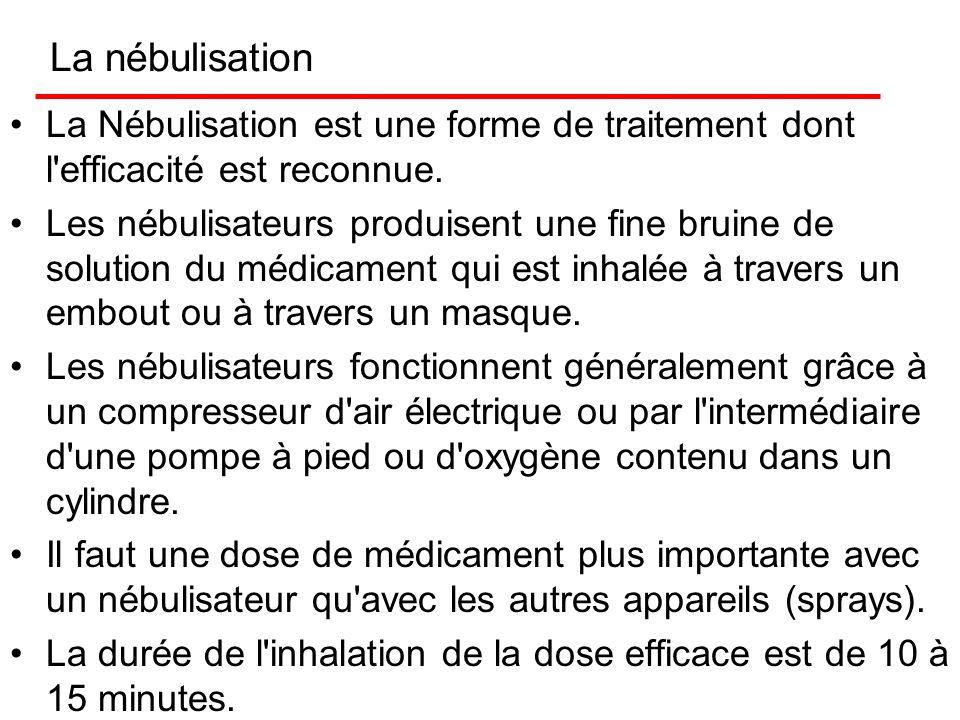 La nébulisation La Nébulisation est une forme de traitement dont l efficacité est reconnue.