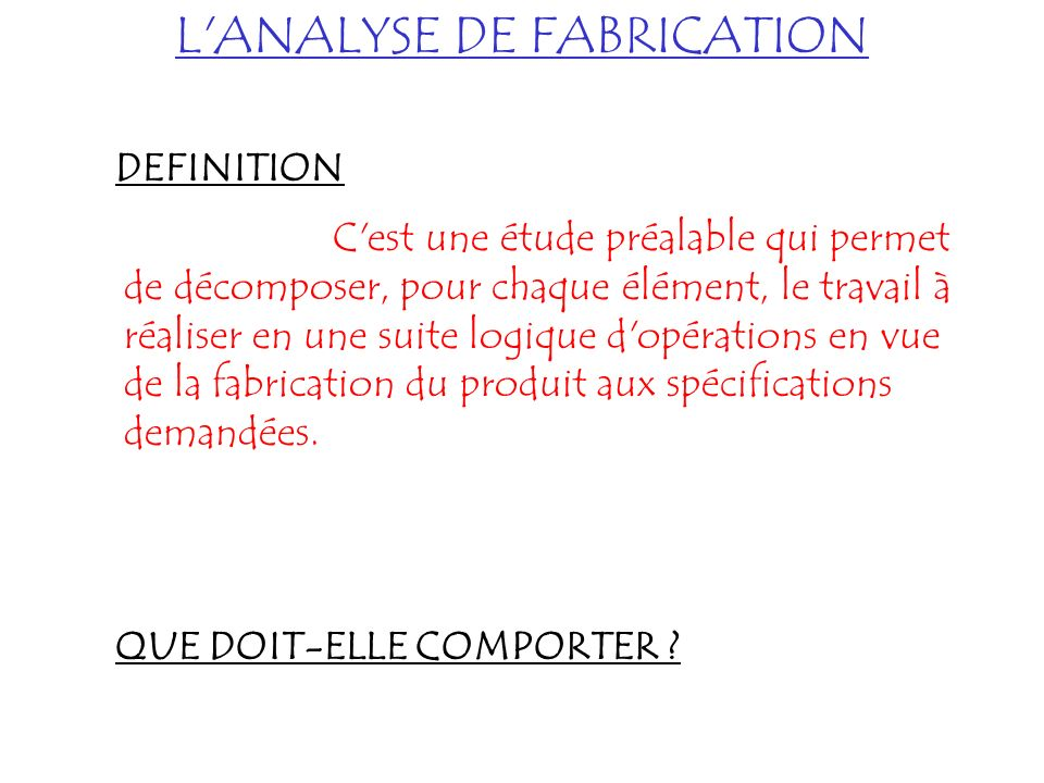 L ANALYSE DE FABRICATION
