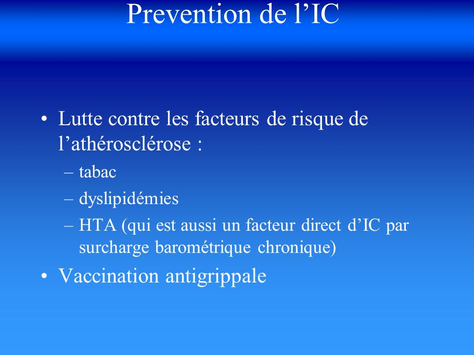 Prevention de l'IC Lutte contre les facteurs de risque de l'athérosclérose : tabac. dyslipidémies.