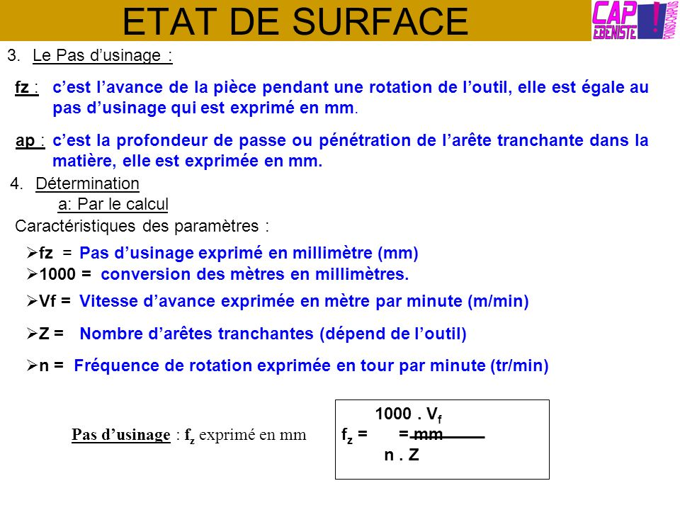 ETAT DE SURFACE Le Pas d'usinage : fz :