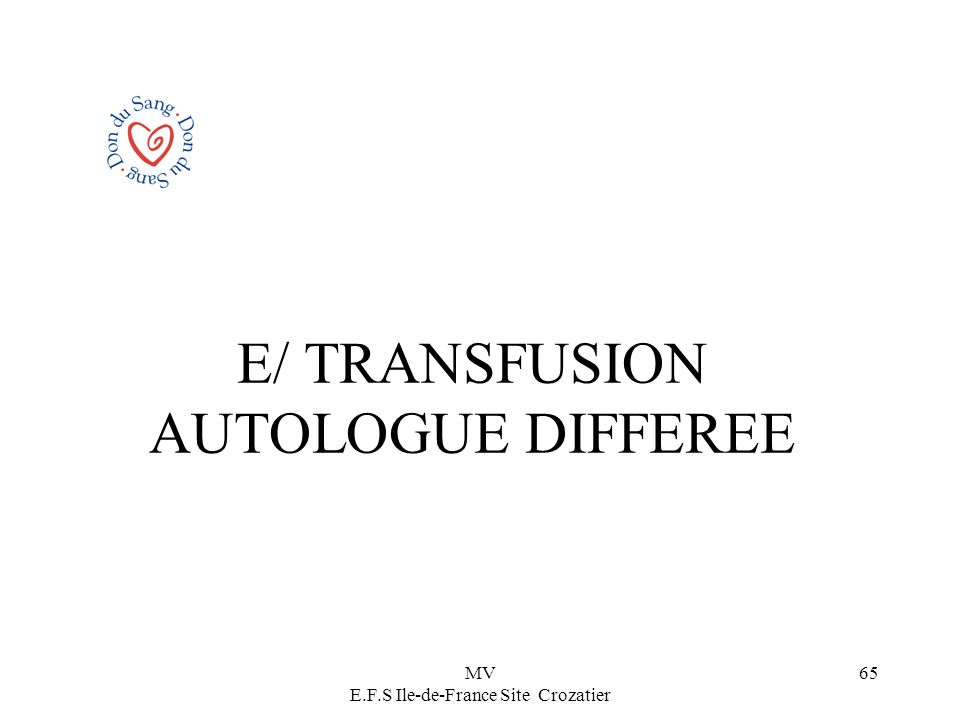 E/ TRANSFUSION AUTOLOGUE DIFFEREE