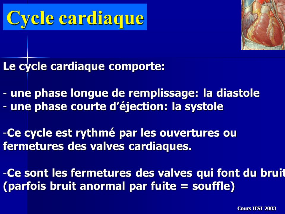 Cycle cardiaque Le cycle cardiaque comporte: