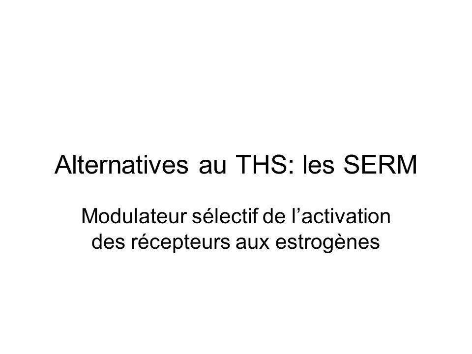 Alternatives au THS: les SERM