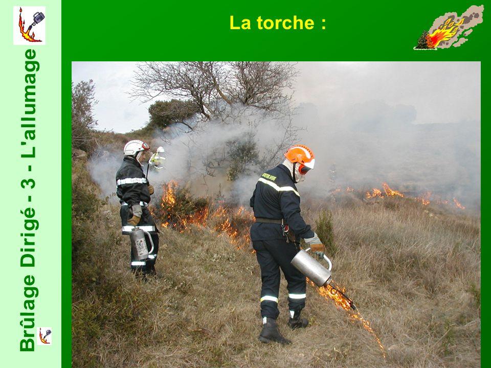 Brûlage Dirigé - 3 - L allumage