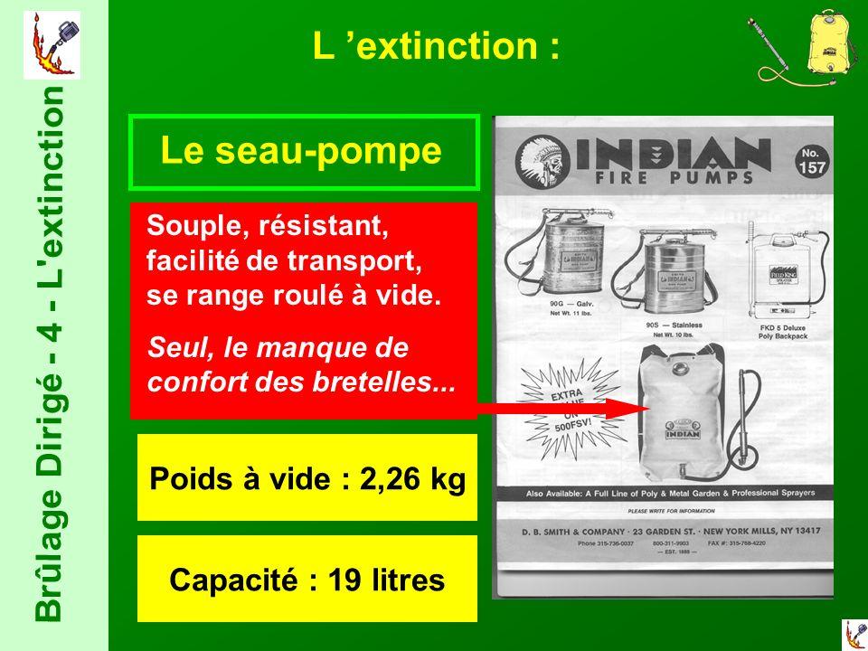 Brûlage Dirigé - 4 - L extinction