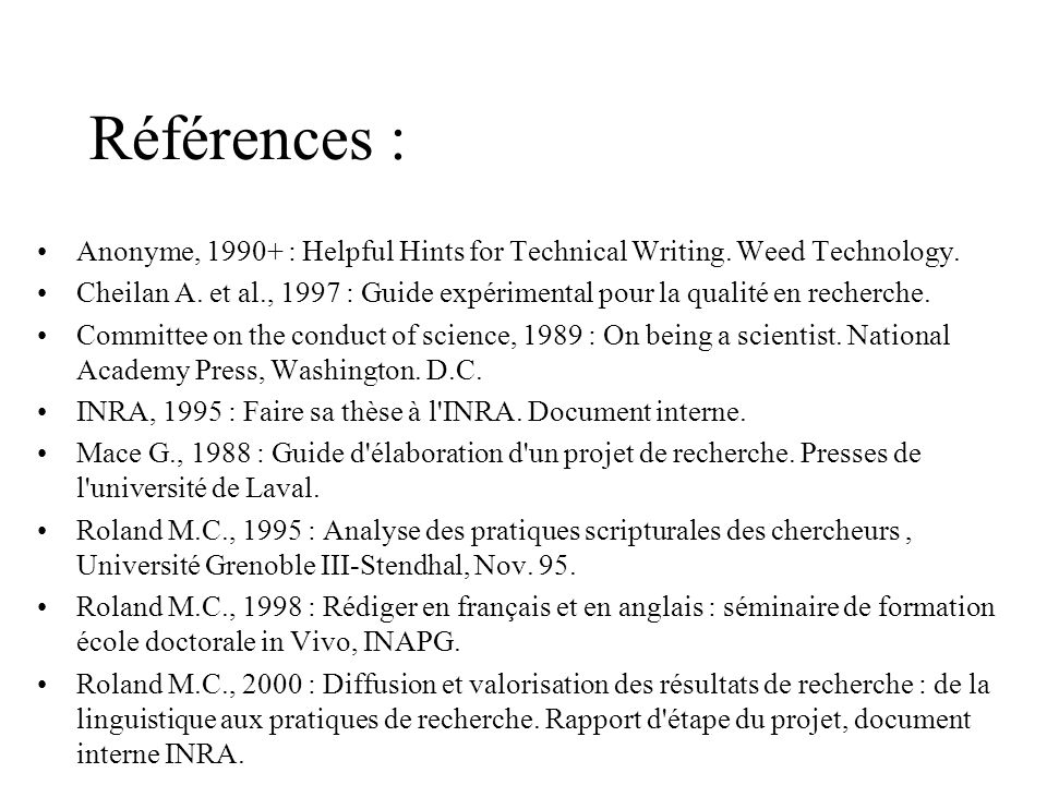 Références : Anonyme, 1990+ : Helpful Hints for Technical Writing. Weed Technology.