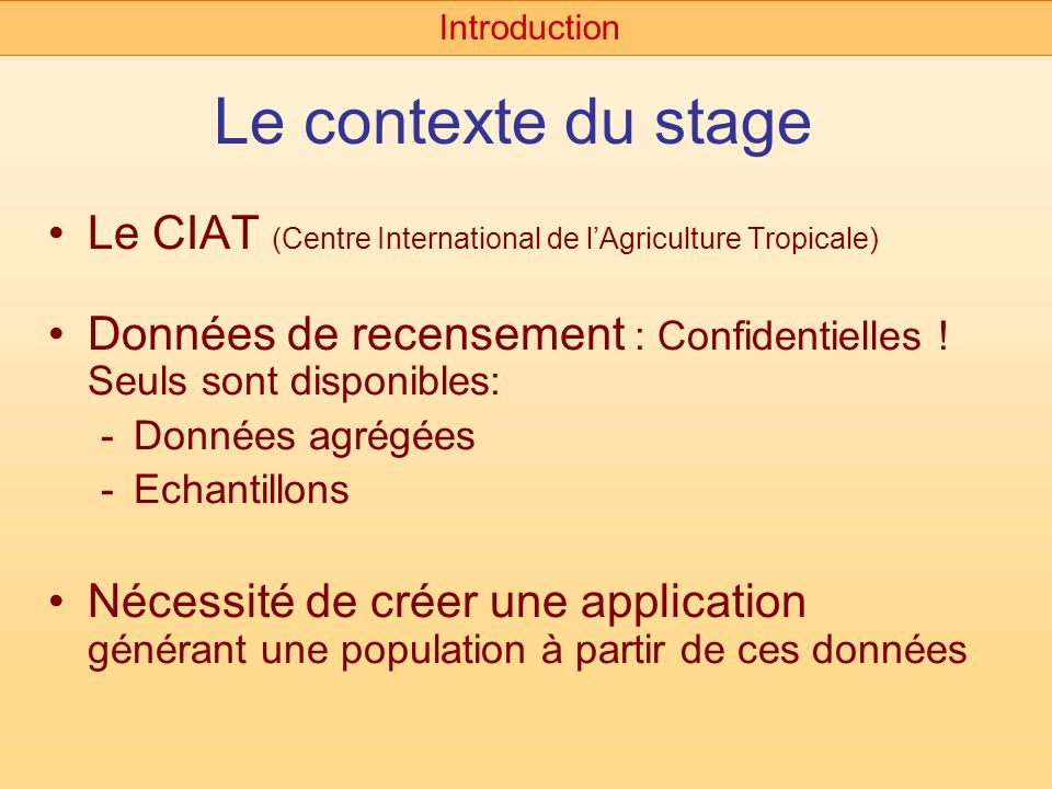 Introduction Le contexte du stage. Le CIAT (Centre International de l'Agriculture Tropicale)