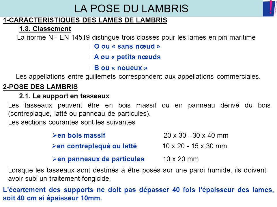 La pose du lambris 1 caracteristiques des lames de lambris ppt video online t l charger - Pose lambris bois sans tasseaux ...