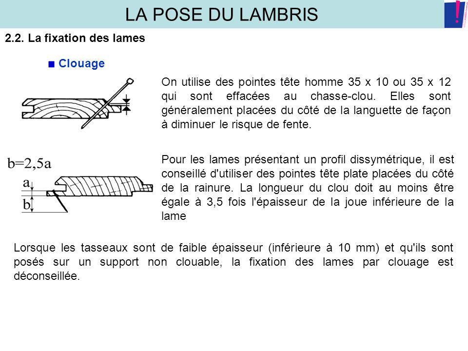LA POSE DU LAMBRIS 2.2. La fixation des lames Clouage