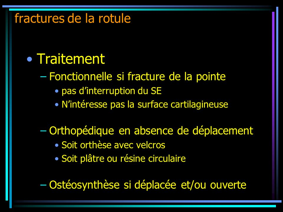 Traitement fractures de la rotule