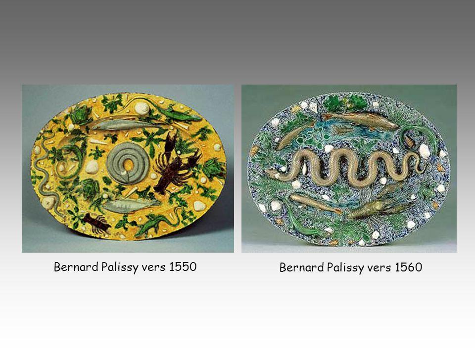 Bernard Palissy vers 1550 Bernard Palissy vers 1560