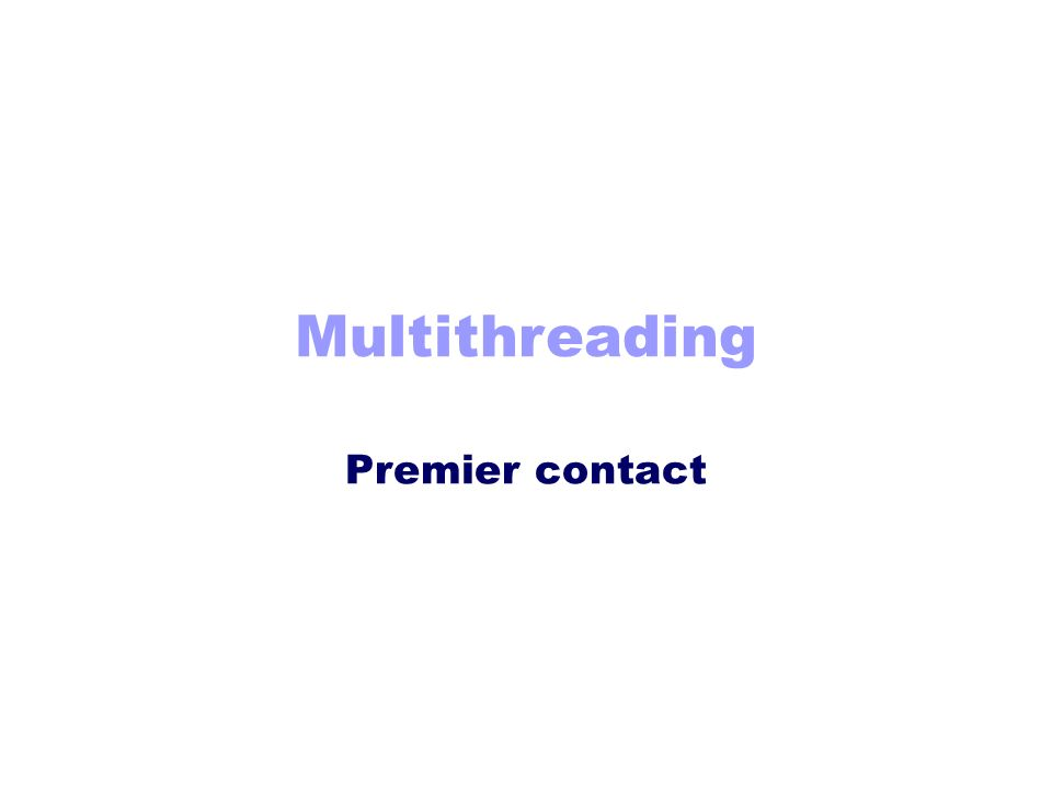 Multithreading Premier contact