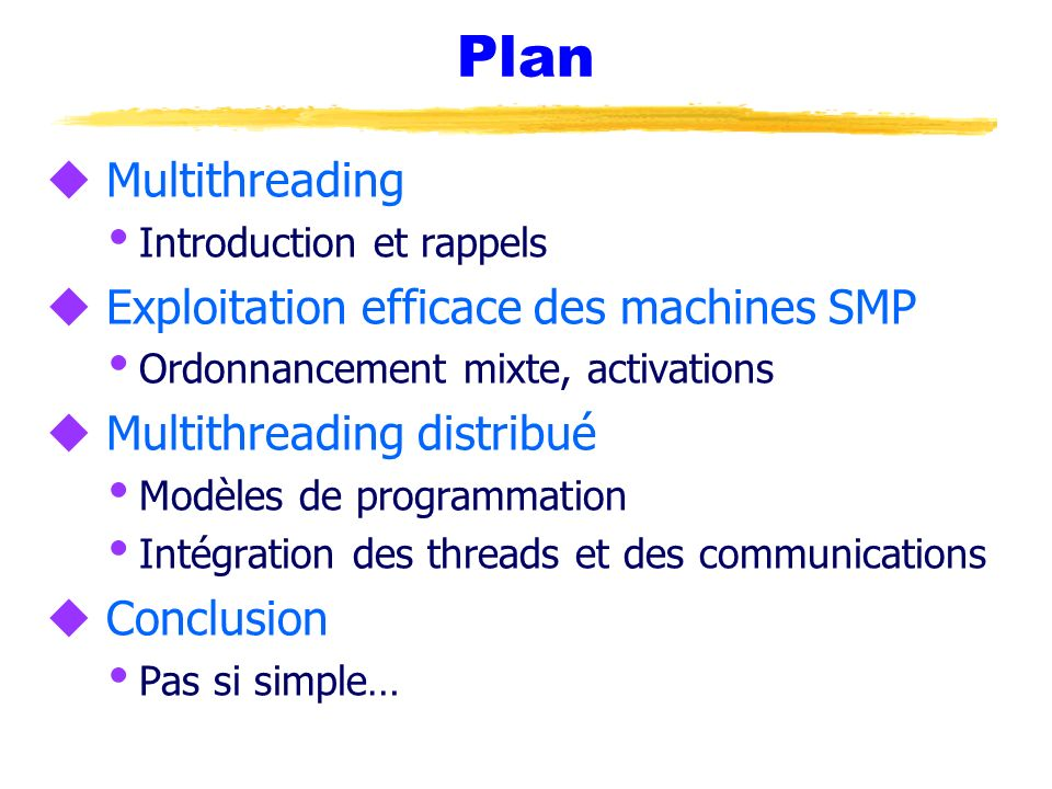 Plan Multithreading Exploitation efficace des machines SMP