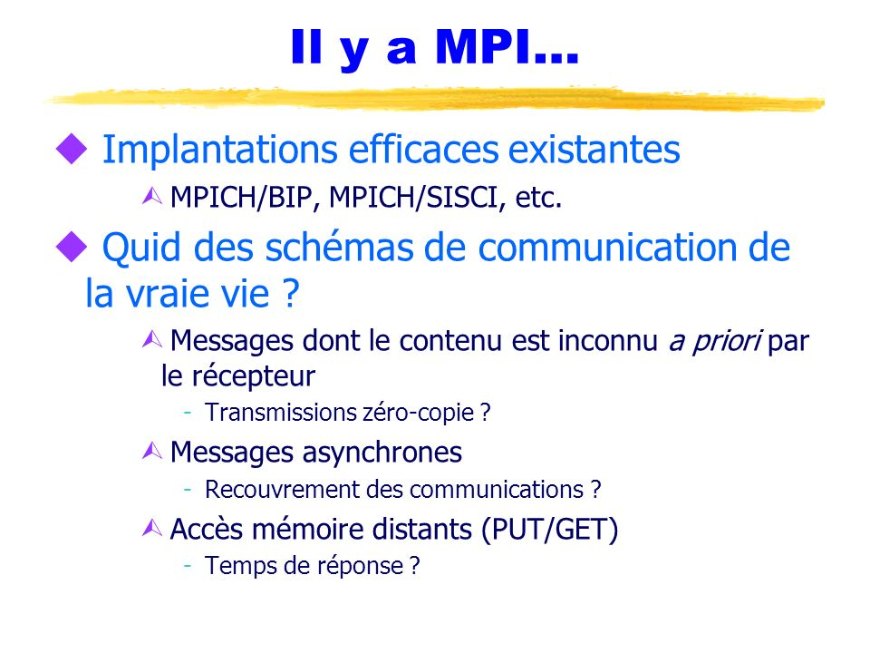 Il y a MPI… Implantations efficaces existantes