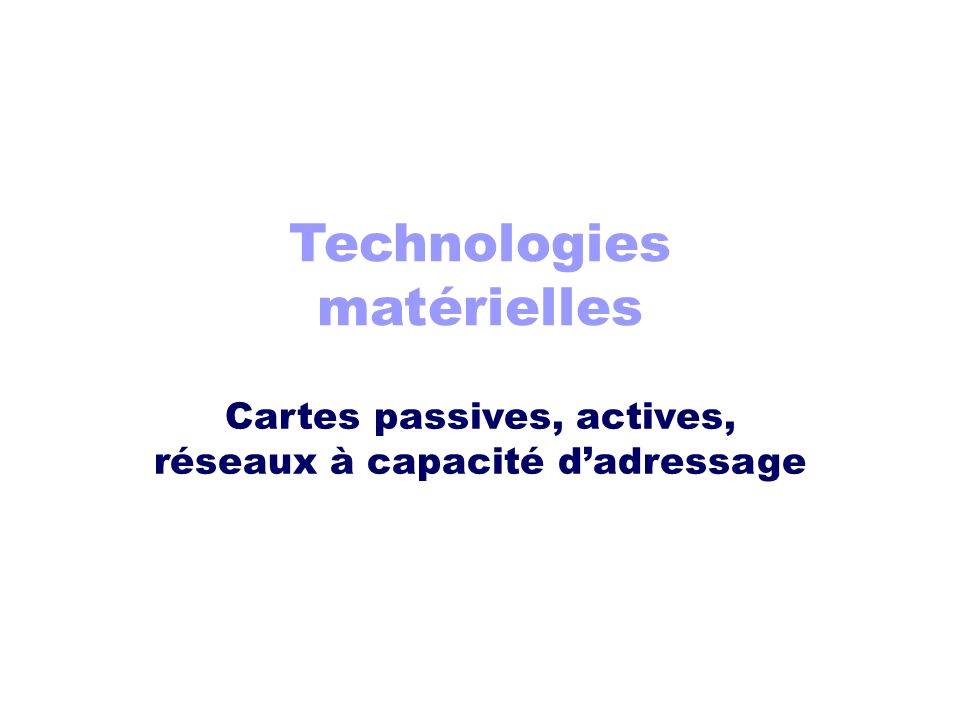 Technologies matérielles