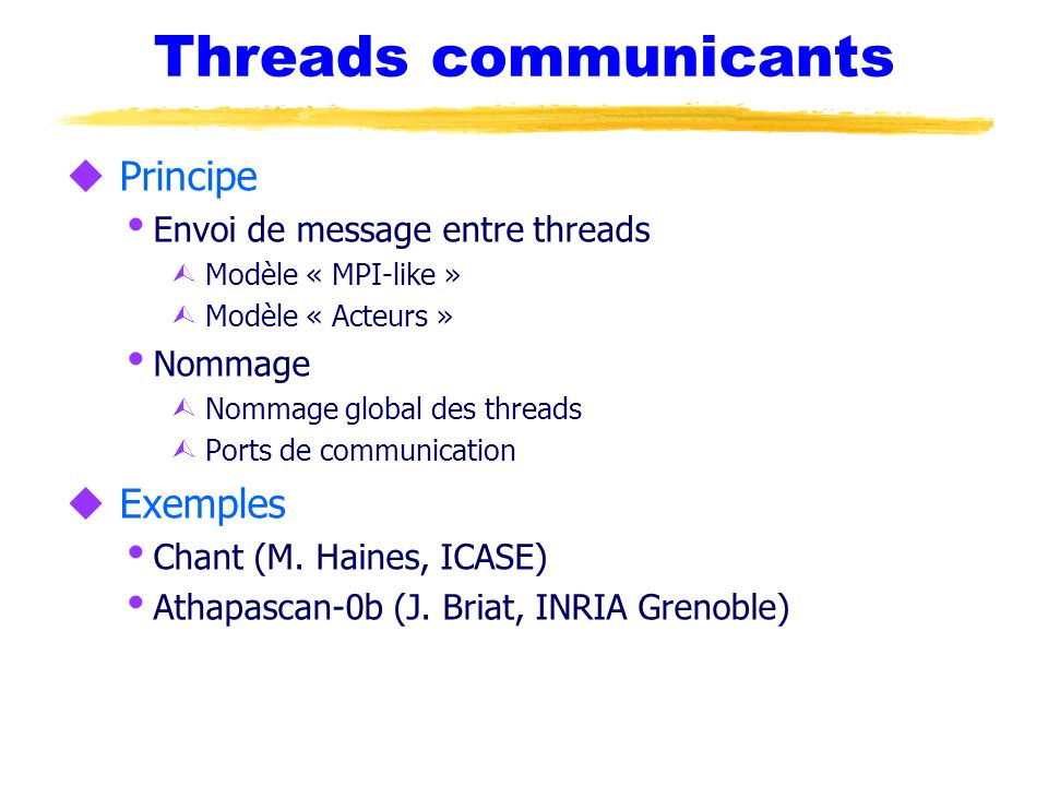 Threads communicants Principe Exemples Envoi de message entre threads