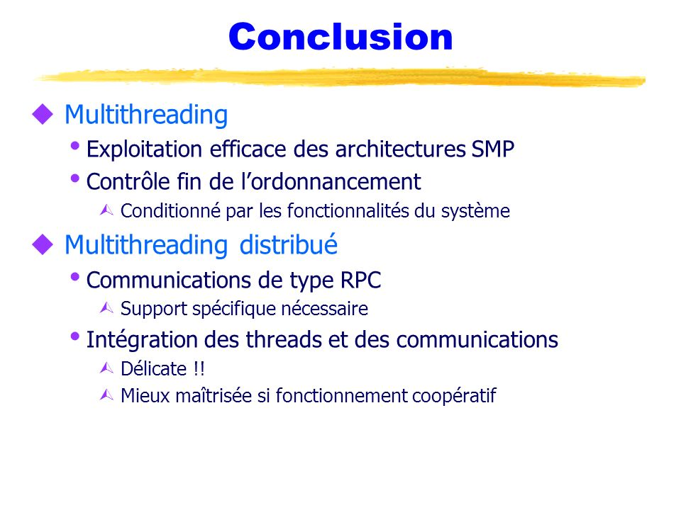 Conclusion Multithreading Multithreading distribué