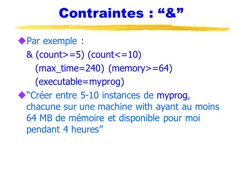 Contraintes : & Par exemple : & (count>=5) (count<=10)