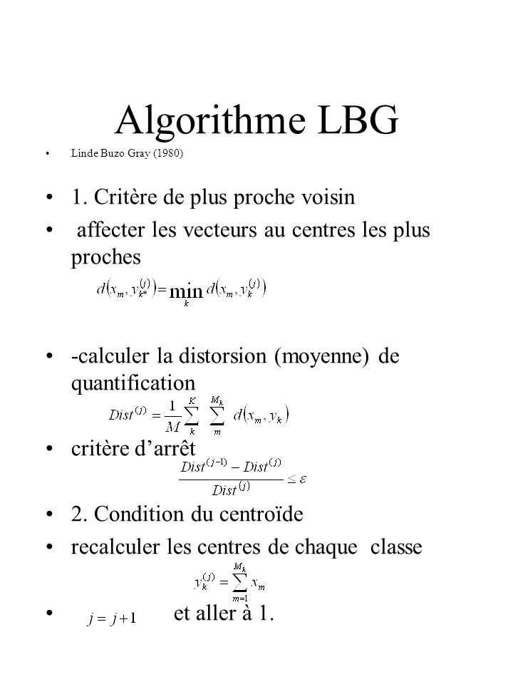 Algorithme LBG 1. Critère de plus proche voisin