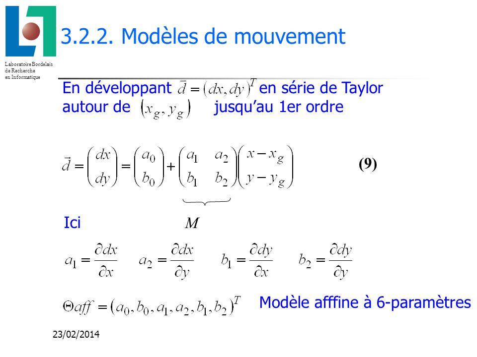 3.2.2. Modèles de mouvement En développant en série de Taylor autour de jusqu'au 1er ordre.