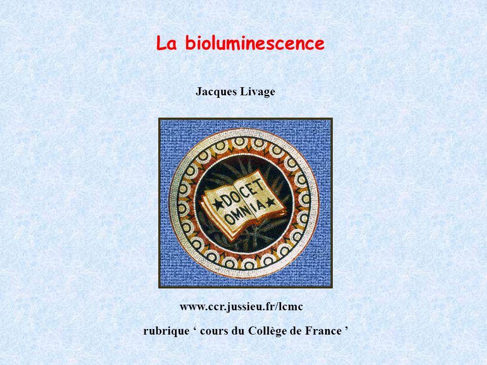 La bioluminescence Collège de France Jacques Livage