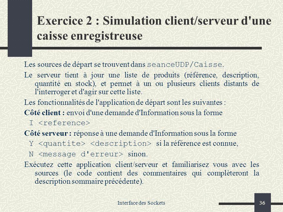 Exercice 2 : Simulation client/serveur d une caisse enregistreuse