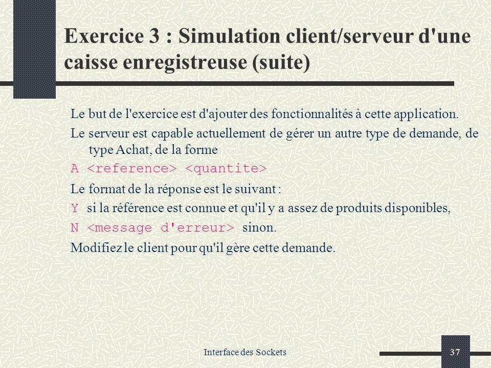 Exercice 3 : Simulation client/serveur d une caisse enregistreuse (suite)
