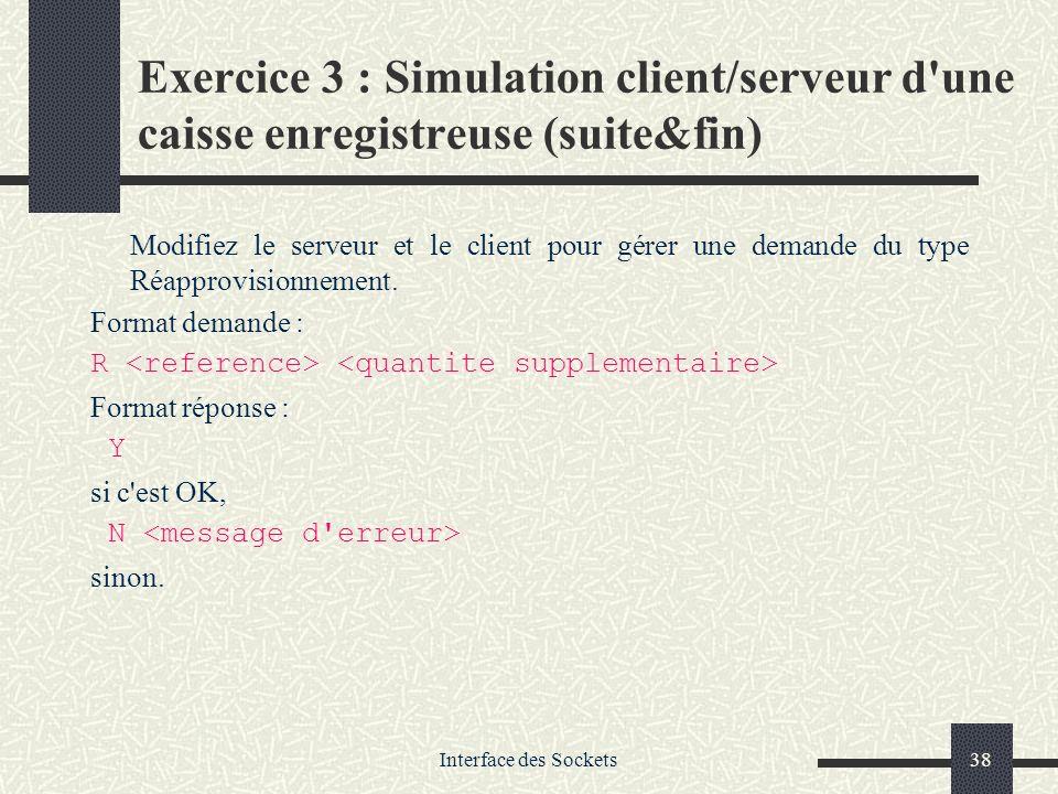 Exercice 3 : Simulation client/serveur d une caisse enregistreuse (suite&fin)