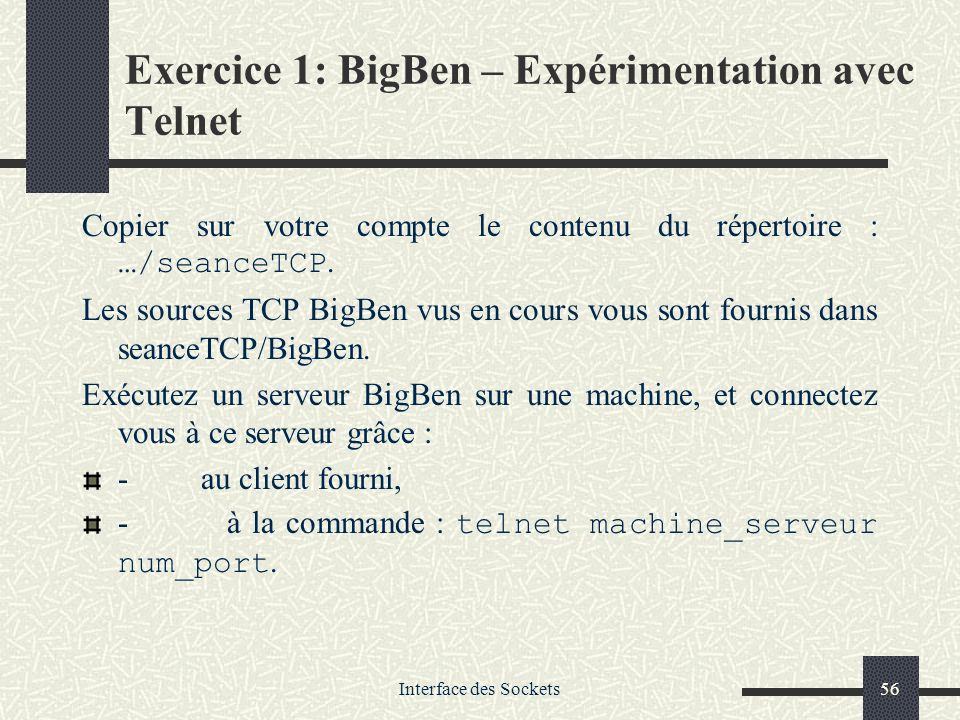 Exercice 1: BigBen – Expérimentation avec Telnet