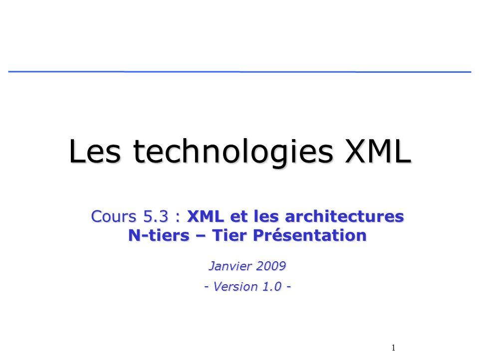 Cours 5.3 : XML et les architectures N-tiers – Tier Présentation