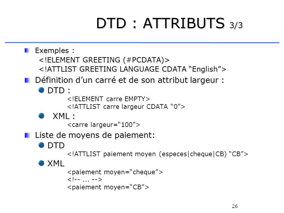 DTD : ATTRIBUTS 3/3 Définition d'un carré et de son attribut largeur :