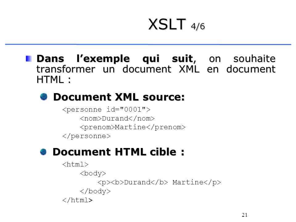 XSLT 4/6 Document XML source: