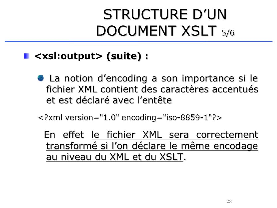 STRUCTURE D'UN DOCUMENT XSLT 5/6