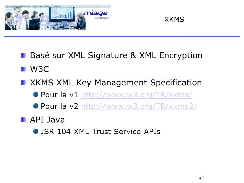 Basé sur XML Signature & XML Encryption W3C