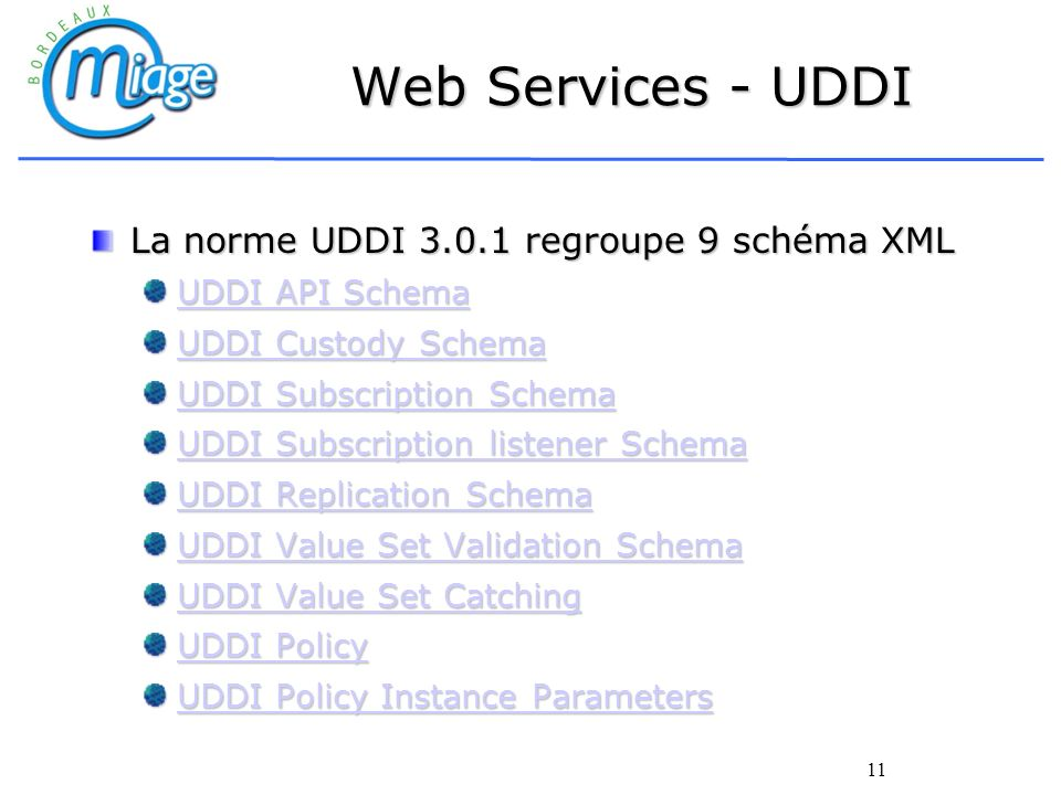 Web Services - UDDI La norme UDDI 3.0.1 regroupe 9 schéma XML
