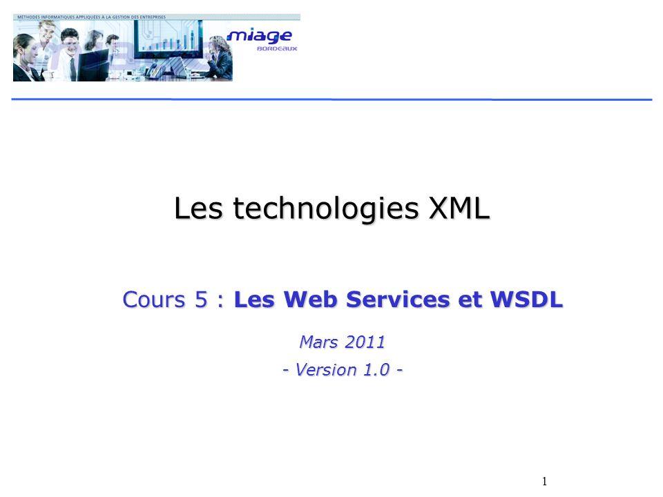 Cours 5 : Les Web Services et WSDL Mars 2011 - Version 1.0 -