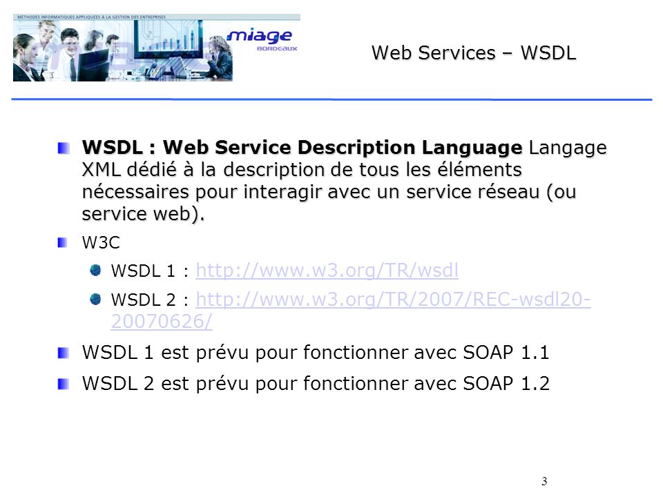 WSDL 1 est prévu pour fonctionner avec SOAP 1.1