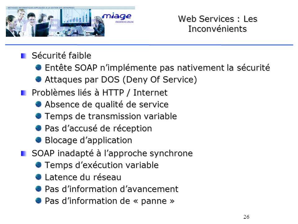 Web Services : Les Inconvénients