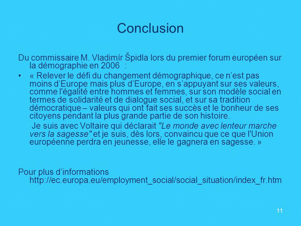 Conclusion Du commissaire M. Vladimír Špidla lors du premier forum européen sur la démographie en 2006 :