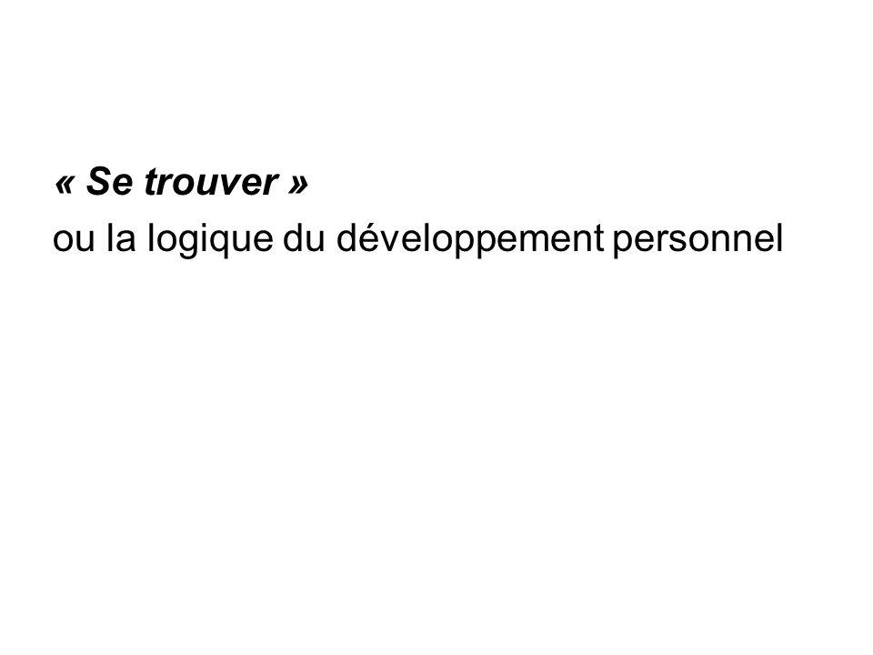 « Se trouver » ou la logique du développement personnel