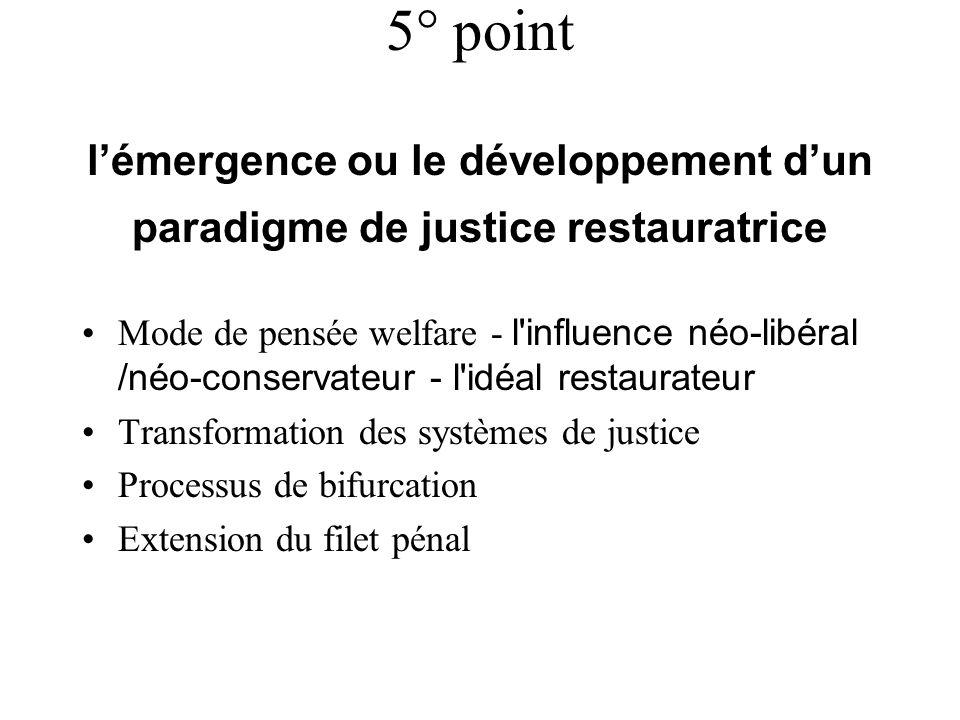5° point l'émergence ou le développement d'un paradigme de justice restauratrice