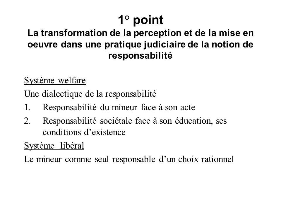 1° point La transformation de la perception et de la mise en oeuvre dans une pratique judiciaire de la notion de responsabilité