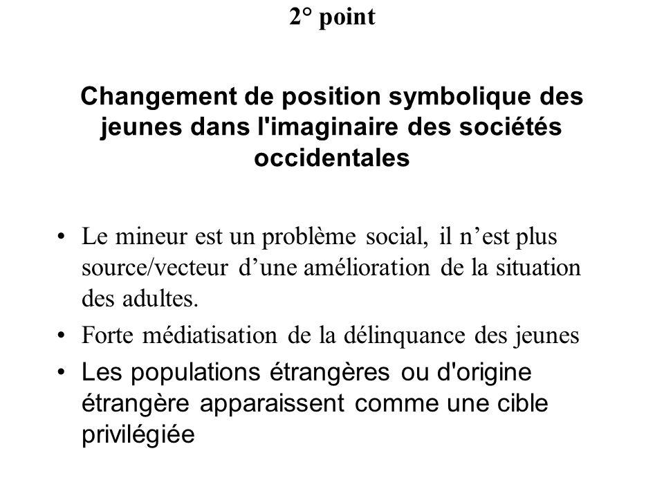 2° point Changement de position symbolique des jeunes dans l imaginaire des sociétés occidentales