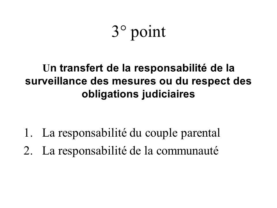 3° point Un transfert de la responsabilité de la surveillance des mesures ou du respect des obligations judiciaires
